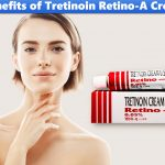 What are the Benefits of Tretinoin Retino a Cream